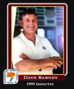 Hall of Fame Profile -Dave Barney