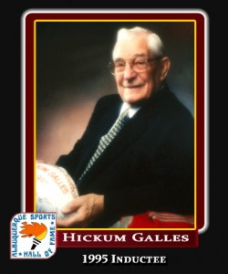 Hall of Fame Profile -Hickum Galles