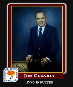 Hall of Fame Profile -JIM CLEARLY