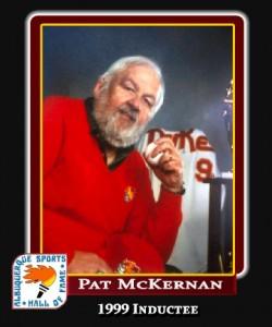 Hall of Fame Profile -Pat McKernan