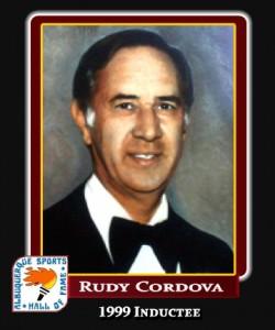 Hall of Fame Profile -RUDY CORDOVA