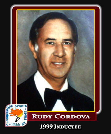 Hall of Fame Profile -RUDY CORDOVA