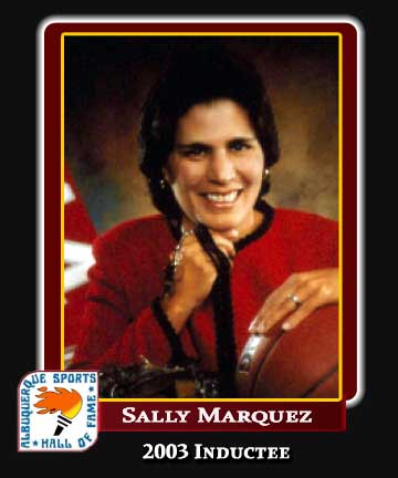 Hall of Fame Profile - SALLY MARQUEZ