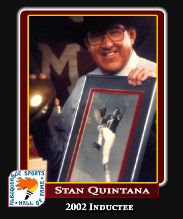 Hall of Fame Profile - Stan Quintana