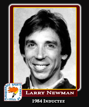 Hall of Fame Profile - LARRY NEWMAN