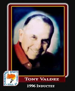 Hall of Fame Profile -Tony Valdez copy